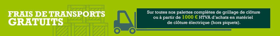 Cliquez ici pour avoir plus d'infos sur les frais de transport gratuits à l'achat de matériel de clôture